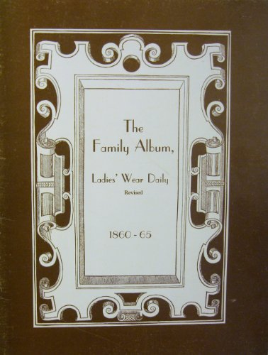 The Family Album, Ladies' Wear Daily 1860-65 (Revised Edition 1988)