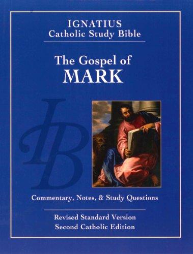 Ignatius Catholic Study Bible: The Gospel According to Mark (2nd Ed.) (Ignatius Catholic Study Bible S)