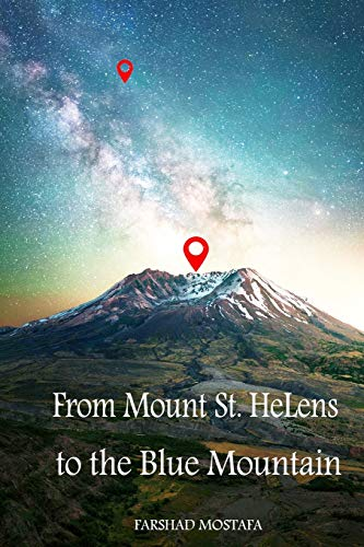 From Mount St.Helens to the Blue Mountain: A romantic adventure novel about the strength of true love and fate