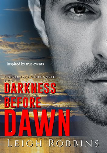 Darkness Before Dawn (A Military Romance) (Never Lose Sight Book 1) by [Robbins, Leigh]