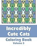 Incredibly Cute Cats Coloring Book, Various, 1494733145