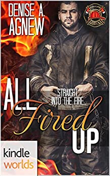 Dallas Fire & Rescue: All Fired Up (Kindle Worlds Novella) by [Agnew, Denise A.]