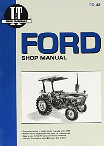 ford shop manual models 2810 2910 3910 manual f0 43 i t shop rh amazon com ford 3910 tractor owner's manual ford 3910 tractor parts manual