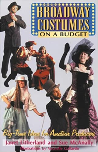 Download online Broadway Costumes on a Budget: Big-Time Ideas for Amateur Producers PDF, azw (Kindle), ePub, doc, mobi