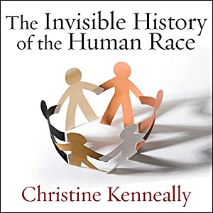 The Invisible History of the Human Race Audiobook