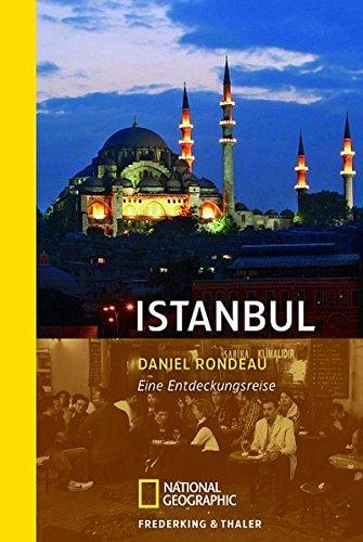 Istanbul: Eine Entdeckungsreise (National Geographic Taschenbuch, Band 40332)
