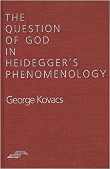 Question of God in Heidegger's Phenomenology (Studies in Phenomenology and Existential Philosophy)