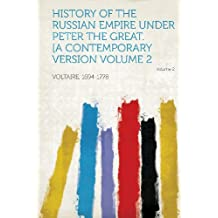 History of the Russian Empire Under Peter the Great. [A Contemporary Version Volume 2