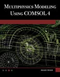 img - for By Roger W. Pryor Multiphysics Modeling Using COMSOL  4: A First Principles Approach (Har/DVD) [Hardcover] book / textbook / text book