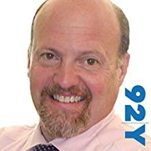 Jim Cramer at the 92nd Street Y Speech by James J. Cramer Narrated by Stephen J. Adler