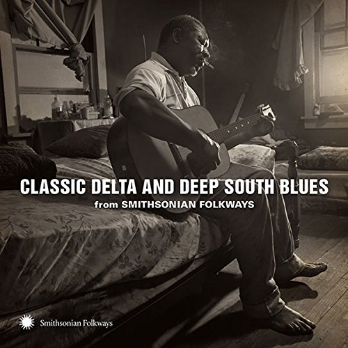 Classic Delta and Deep South Blues from Smithsonian Folkways from Smithsonian Folkways