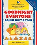 Goodnight Everyone: Bonne Nuit a Tous (Language Learning Story Books: I can read French)