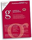 Critical Reasoning GMAT Preparation Guide (Manhattan GMAT Preparation Guide: Sentence Correction)