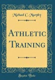 Athletic Training (Classic Reprint)
