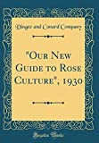 Amazon / Forgotten Books: Our New Guide to Rose Culture, 1930 Classic Reprint (Dingee and Conard Company)