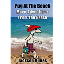 Pug At The Beach, More Adventures From The Beach