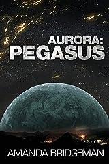 Aurora: Pegasus Paperback – December 1, 2013
