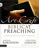 img - for The Art and Craft of Biblical Preaching (text only) by H. Robinson,C. B. Larson book / textbook / text book