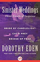 Sinister Weddings: Bride by Candlelight, Cat's Prey, and Bridge of Fear