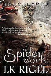 Spiderwork (Apocalypto Book 2)
