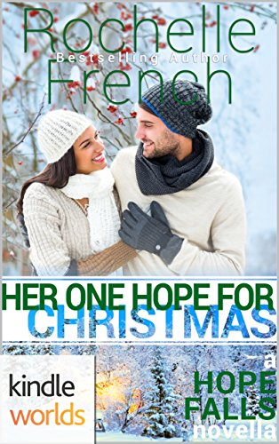 Hope Falls: Her One Hope for Christmas (Kindle Worlds)