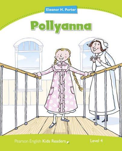 Download Pollyanna: Level 4 (Pearson English Kids Readers) book pdf