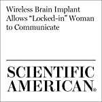 "Wireless Brain Implant Allows ""Locked-in"" Woman to Communicate 