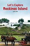 Let's explore Mackinac Island