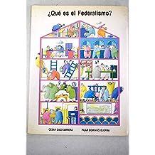 Qué es el federalismo? (Spanish Edition)