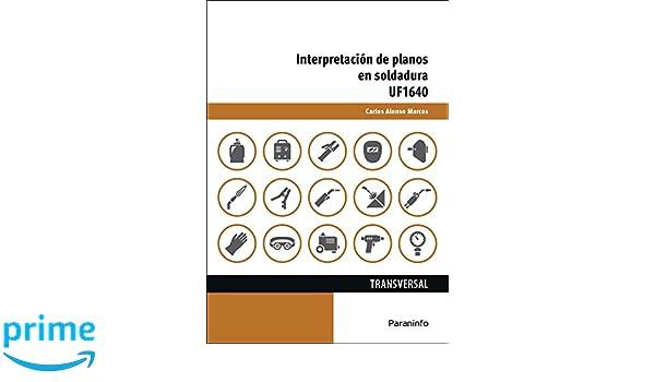 Interpretación de planos en soldadura: Amazon.es: CARLOS ALONSO MARCOS: Libros