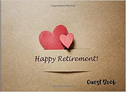 Happy Retirement Guest Book: A Blank Lined Guest Book for Retirement Parties