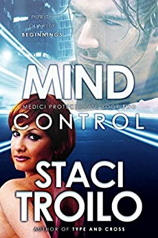 Mind Control (The Medici Protectorate Book 2) by [Troilo, Staci]