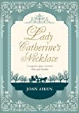 Front cover for the book Lady Catherine's Necklace by Joan Aiken