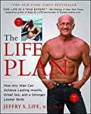 Product review for The Life Plan: How Any Man Can Achieve Lasting Health, Great Sex, and a Stronger, Leaner Body