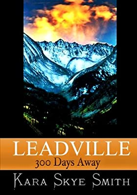 Leadville.: 300 Days Away.
