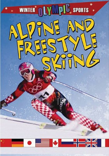 Alpine and Freestyle Skiing (Winter Olympic (Alpine Freestyle Skis)