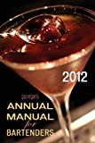 Gaz Regan's Annual Manual for Bartenders 2012, Gary Regan, 1907434011