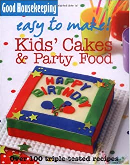 Easy To Make Kids Cakes And Party Food Amazon Co Uk Good Housekeeping 9781843405009 Books