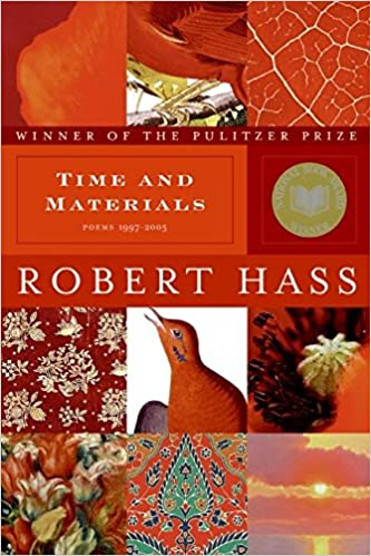 Time and Materials: Poems 1997-2005: Robert Hass: 9780061350283