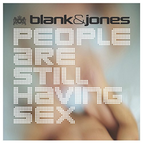 Blank & Jones - People Are Still Having Sex (2010)