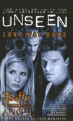 Long Way Home (Buffy the Vampire Slayer Angel Unseen) (Buffy The Vampire Slayer The Long Way Home)