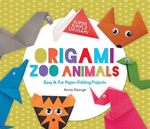 Origami Zoo Animals: Easy & Fun Paper-Folding Projects (Super Simple Origami) ()