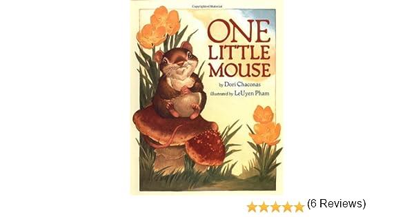 One Little Mouse: Dori Chaconas, Leuyen Pham: 9780670889471 ...