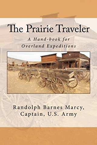 The Prairie Traveler: A Hand-book for Overland Expeditions (The Prairie Traveler)