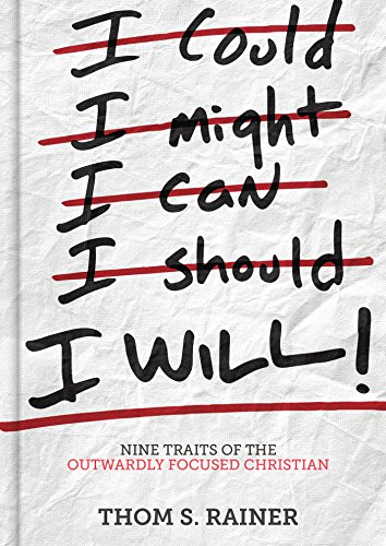 I Will: Nine Traits of the Outwardly Focused Christian by [Rainer, Thom S.]