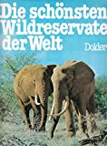 img - for Die sch nsten Wildreservate der Welt book / textbook / text book