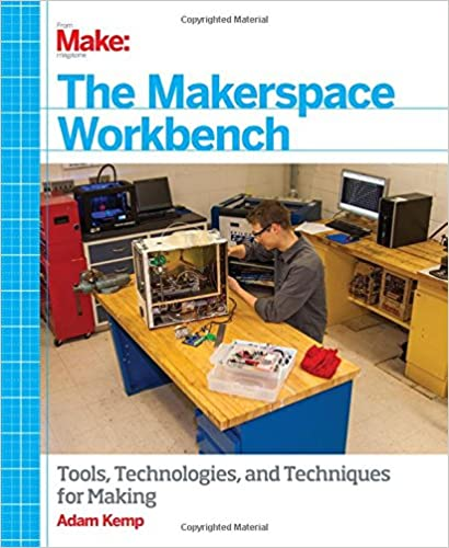 and Techniques for Making The Makerspace Workbench Tools Technologies