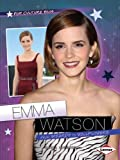 Emma Watson: From Wizards to Wallflowers (Pop Culture Bios)