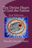 The Divine Heart of God the Father, Marcelle Bartolo-Abela, 0983715297