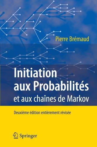 Initiation aux Probabilités: et aux chaînes de Markov (French Edition)